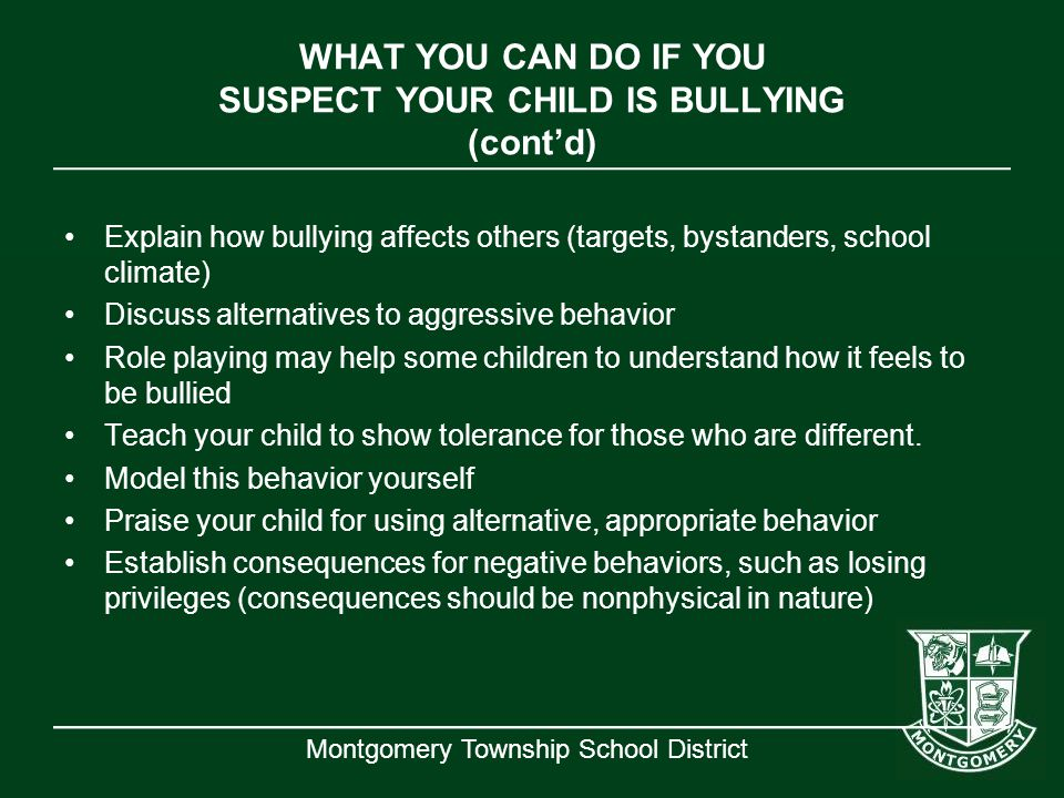 WHAT YOU CAN DO IF YOU SUSPECT YOUR CHILD IS BULLYING (cont'd)