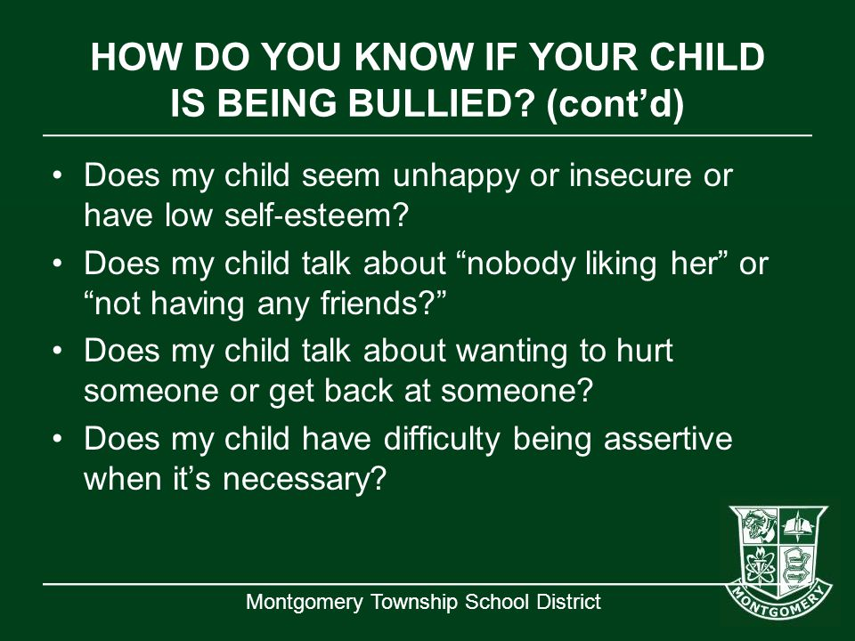 HOW DO YOU KNOW IF YOUR CHILD IS BEING BULLIED (cont'd)