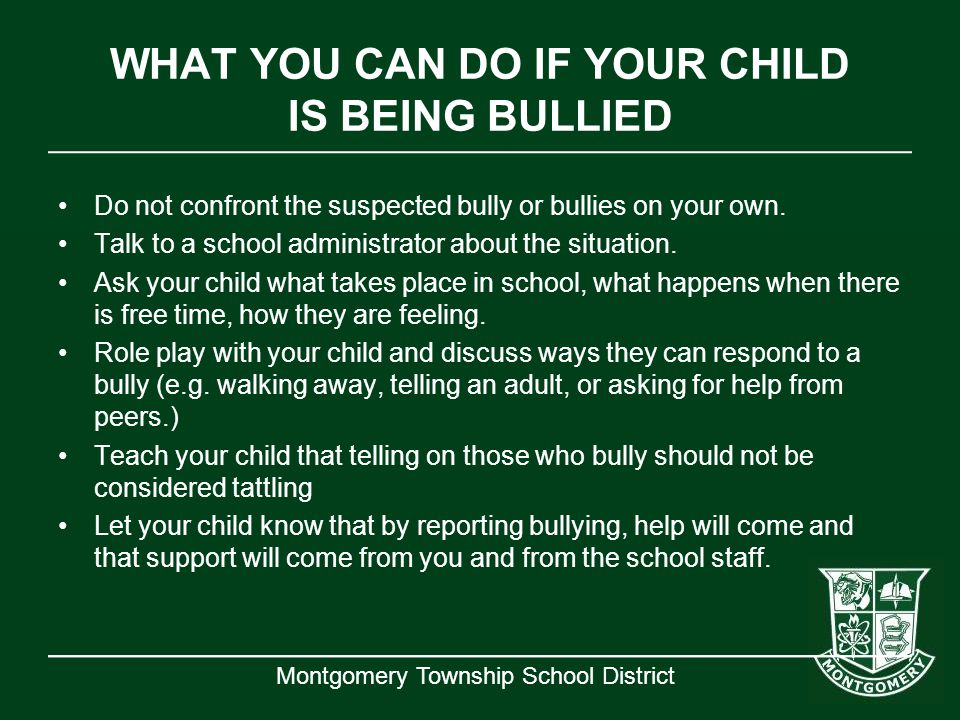 WHAT YOU CAN DO IF YOUR CHILD IS BEING BULLIED