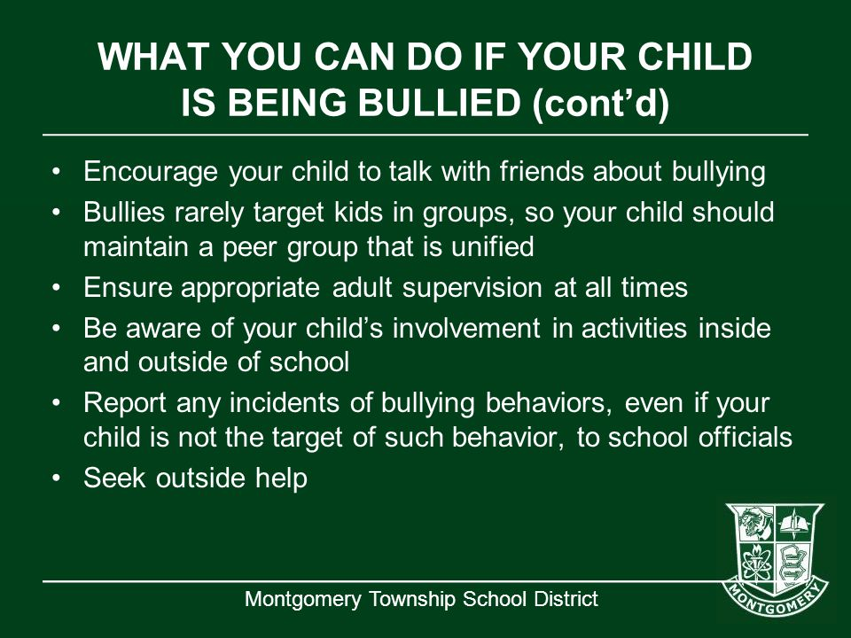 WHAT YOU CAN DO IF YOUR CHILD IS BEING BULLIED (cont'd)