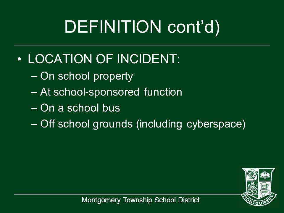 DEFINITION cont'd) LOCATION OF INCIDENT: On school property