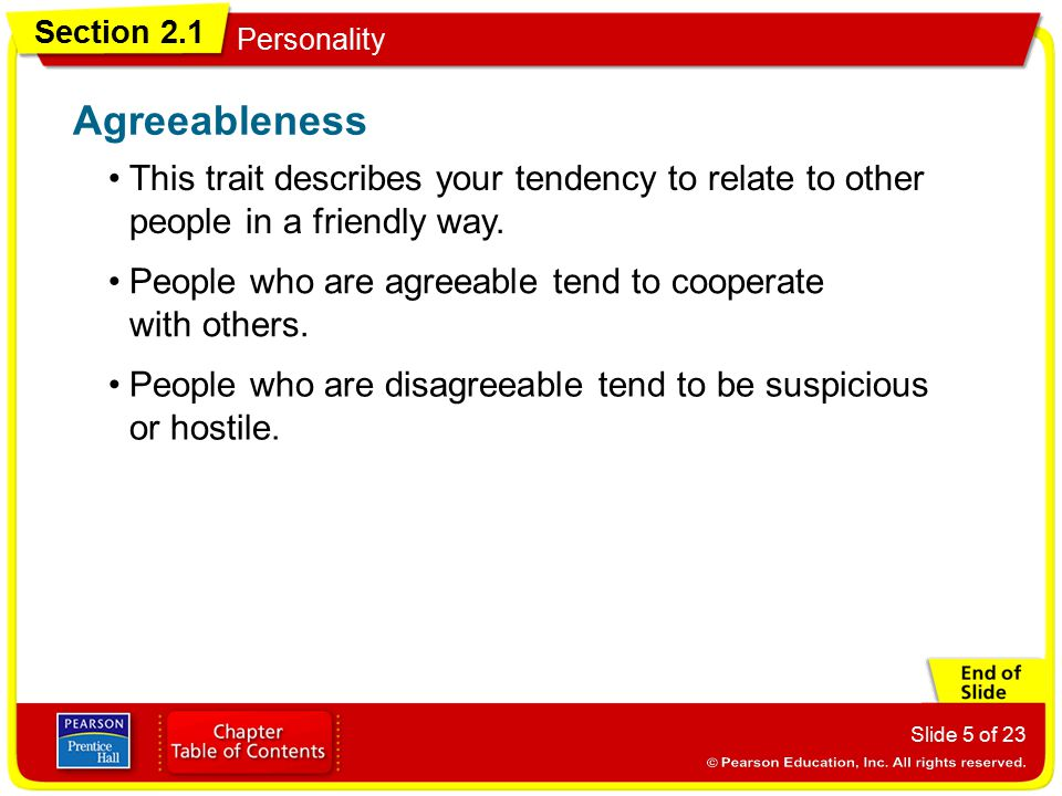 Agreeableness This trait describes your tendency to relate to other people in a friendly way.