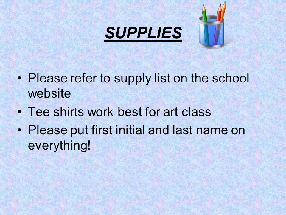SUPPLIES Please refer to supply list on the school website