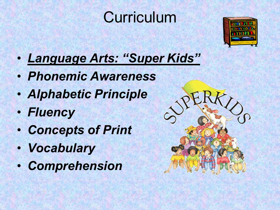 Curriculum Language Arts: Super Kids Phonemic Awareness