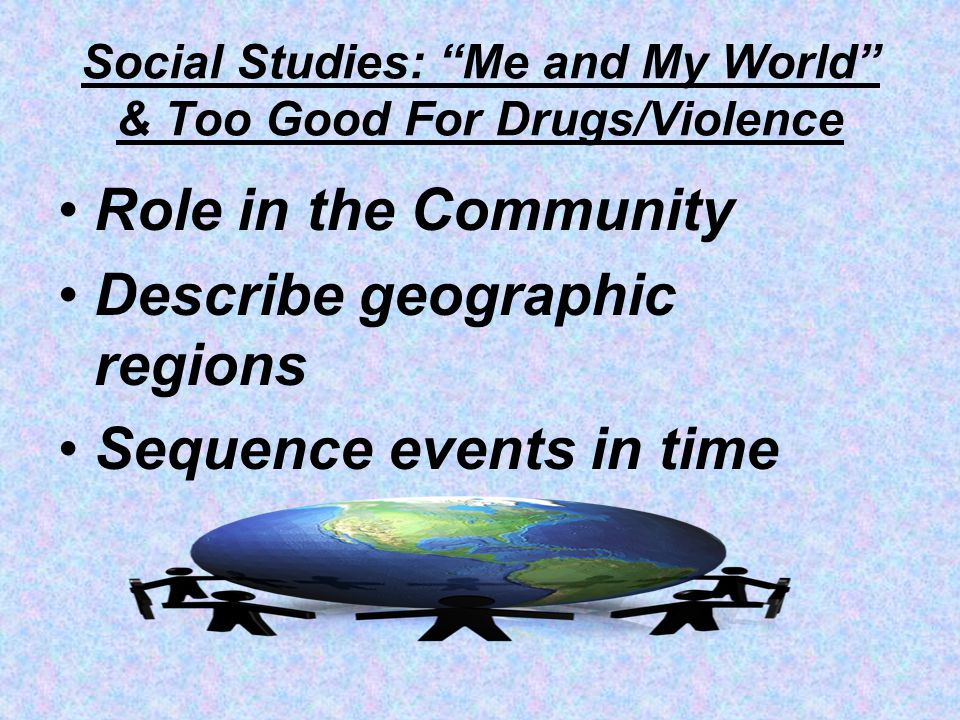 Social Studies: Me and My World & Too Good For Drugs/Violence