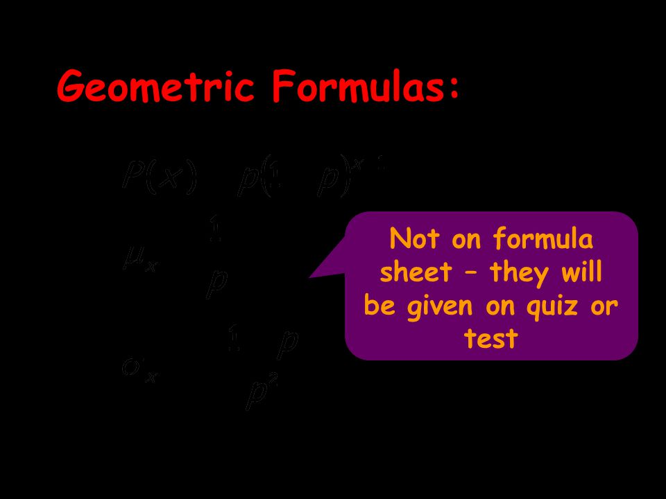 Not on formula sheet – they will be given on quiz or test