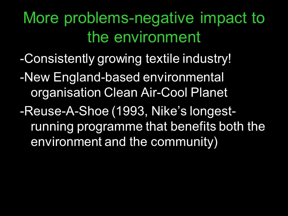More problems-negative impact to the environment