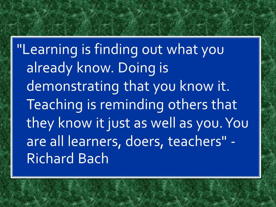 Learning is finding out what you already know