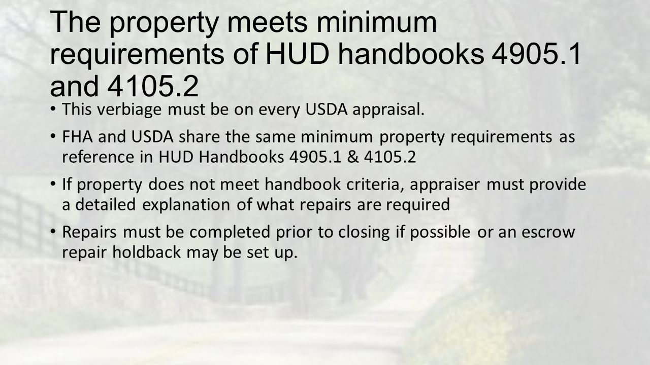 The property meets minimum requirements of HUD handbooks 4905