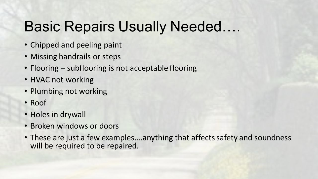 Basic Repairs Usually Needed….