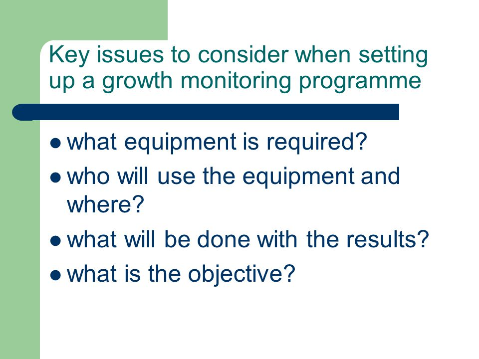 Key issues to consider when setting up a growth monitoring programme