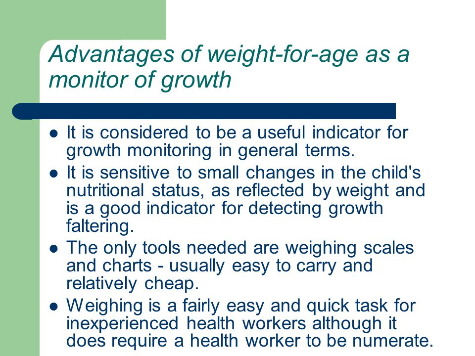 Advantages of weight-for-age as a monitor of growth