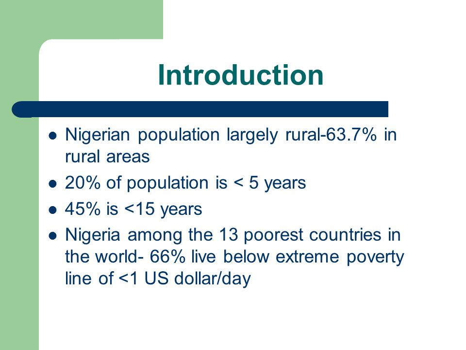 Introduction Nigerian population largely rural-63.7% in rural areas