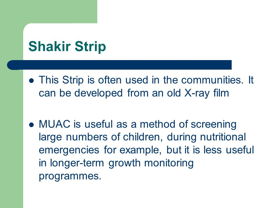 Shakir Strip This Strip is often used in the communities. It can be developed from an old X-ray film.