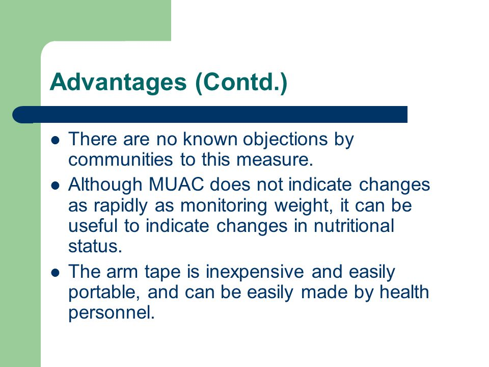 Advantages (Contd.) There are no known objections by communities to this measure.