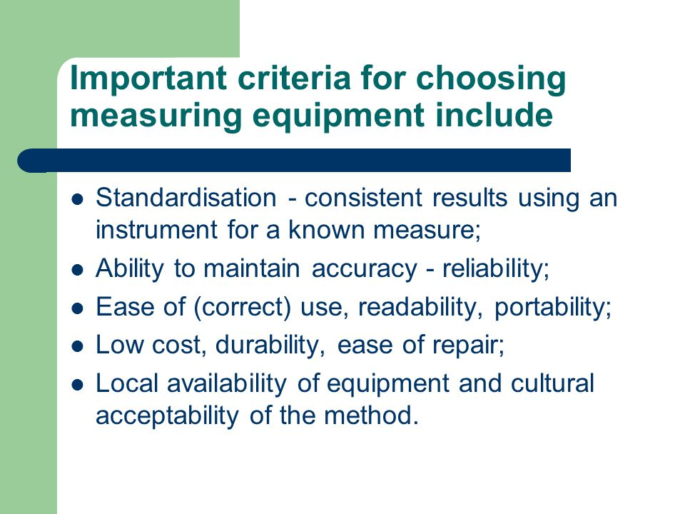 Important criteria for choosing measuring equipment include