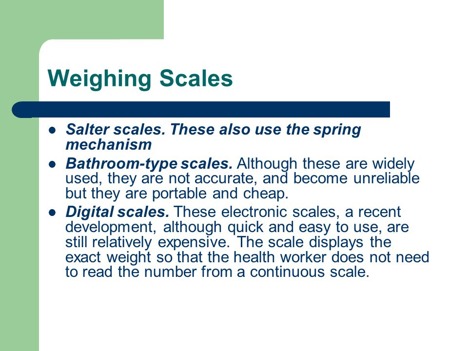 Weighing Scales Salter scales. These also use the spring mechanism