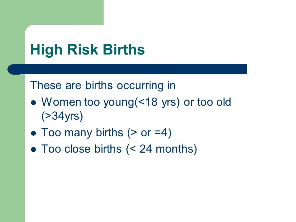 High Risk Births These are births occurring in