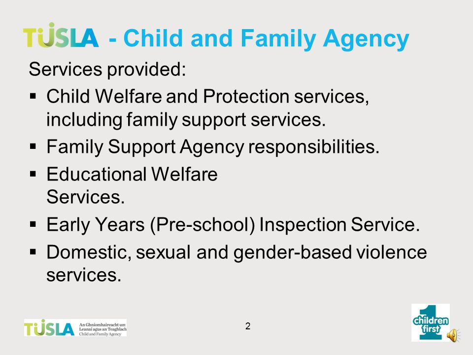 - Child and Family Agency