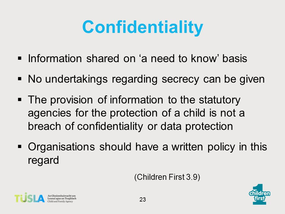 Confidentiality Information shared on 'a need to know' basis