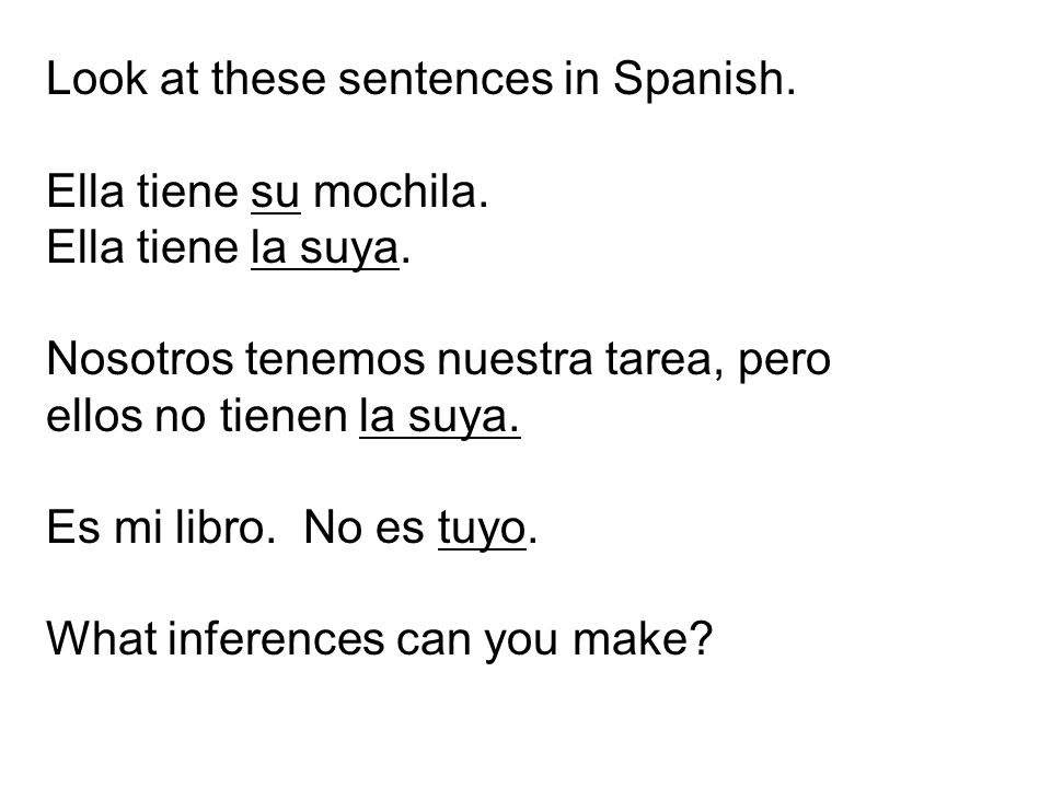 Look at these sentences in Spanish.