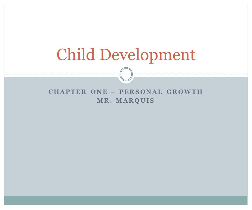 Chapter One – Personal Growth Mr. Marquis