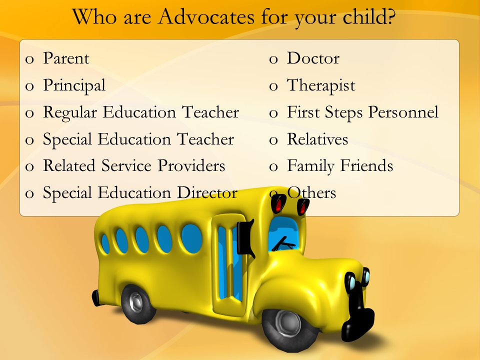 Who are Advocates for your child