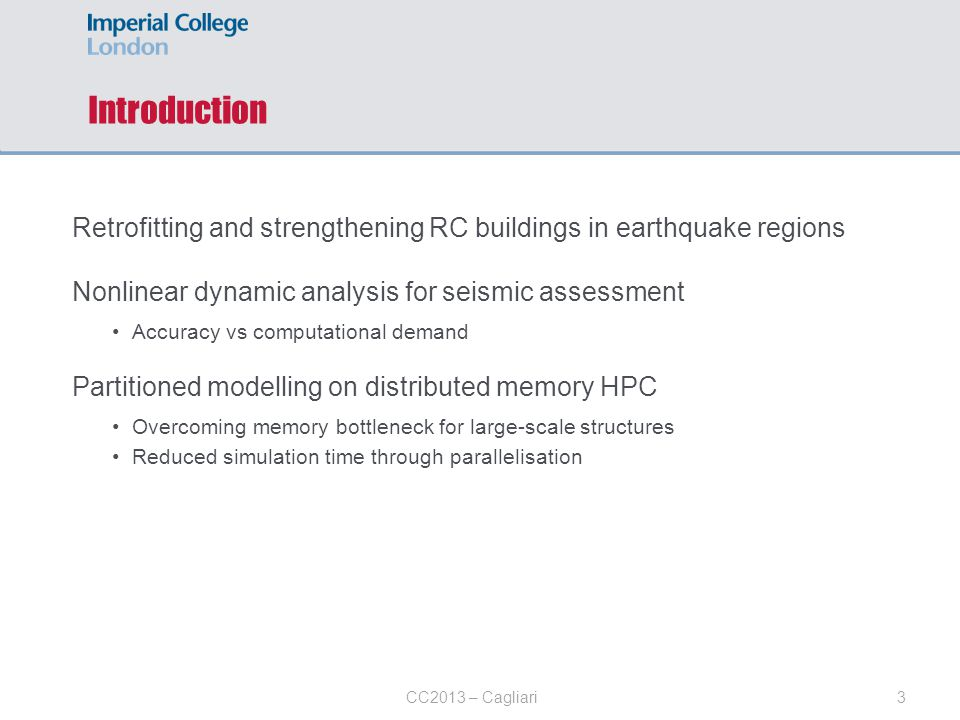 Introduction Retrofitting and strengthening RC buildings in earthquake regions. Nonlinear dynamic analysis for seismic assessment.