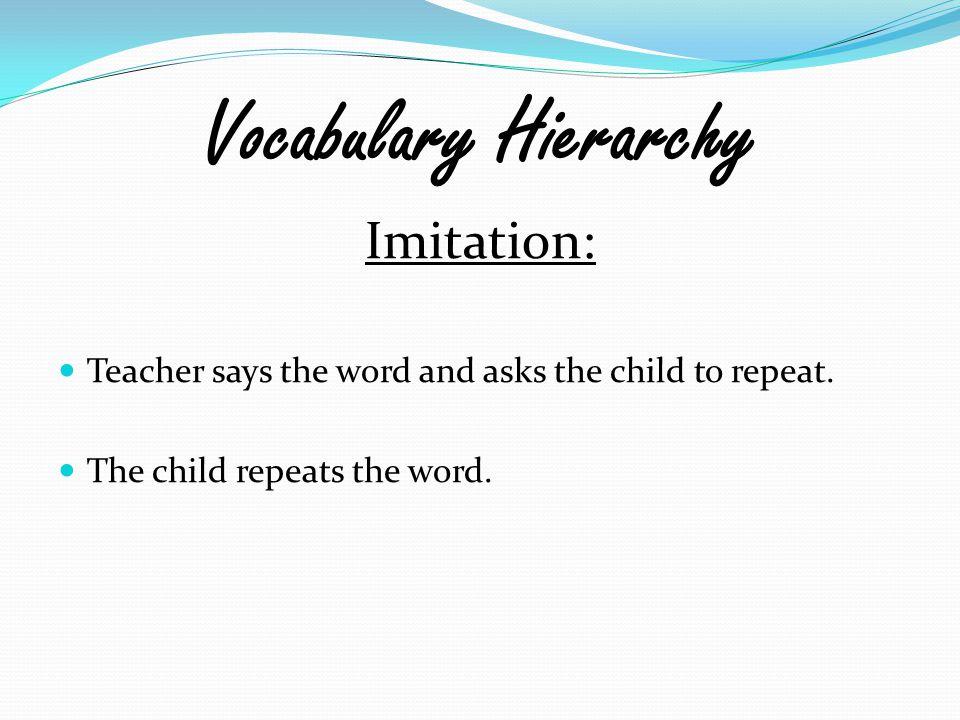 Vocabulary Hierarchy Imitation: