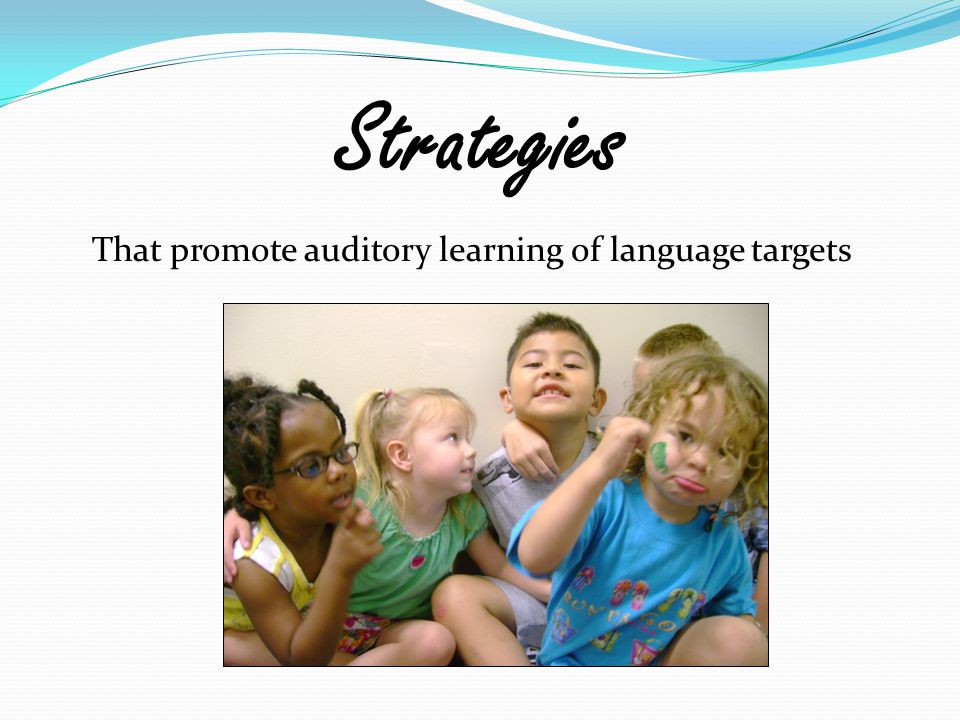 That promote auditory learning of language targets