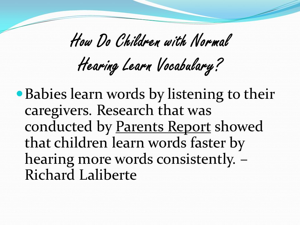 How Do Children with Normal Hearing Learn Vocabulary