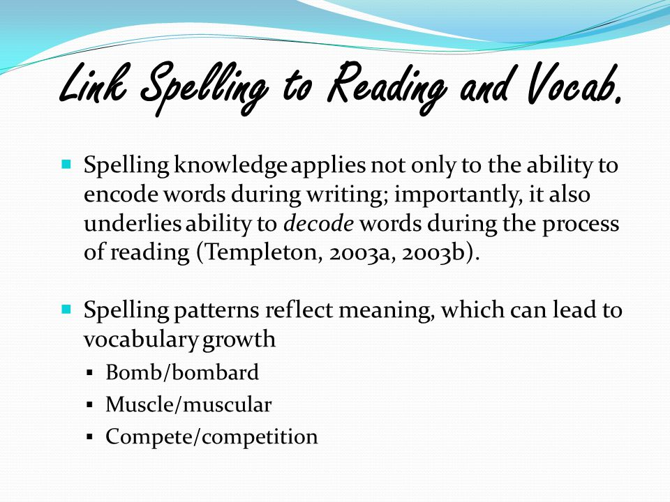 Link Spelling to Reading and Vocab.