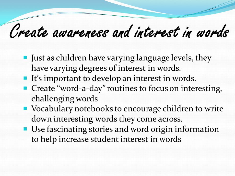 Create awareness and interest in words