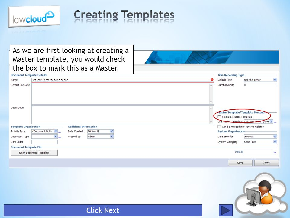 Creating Templates As we are first looking at creating a Master template, you would check the box to mark this as a Master.