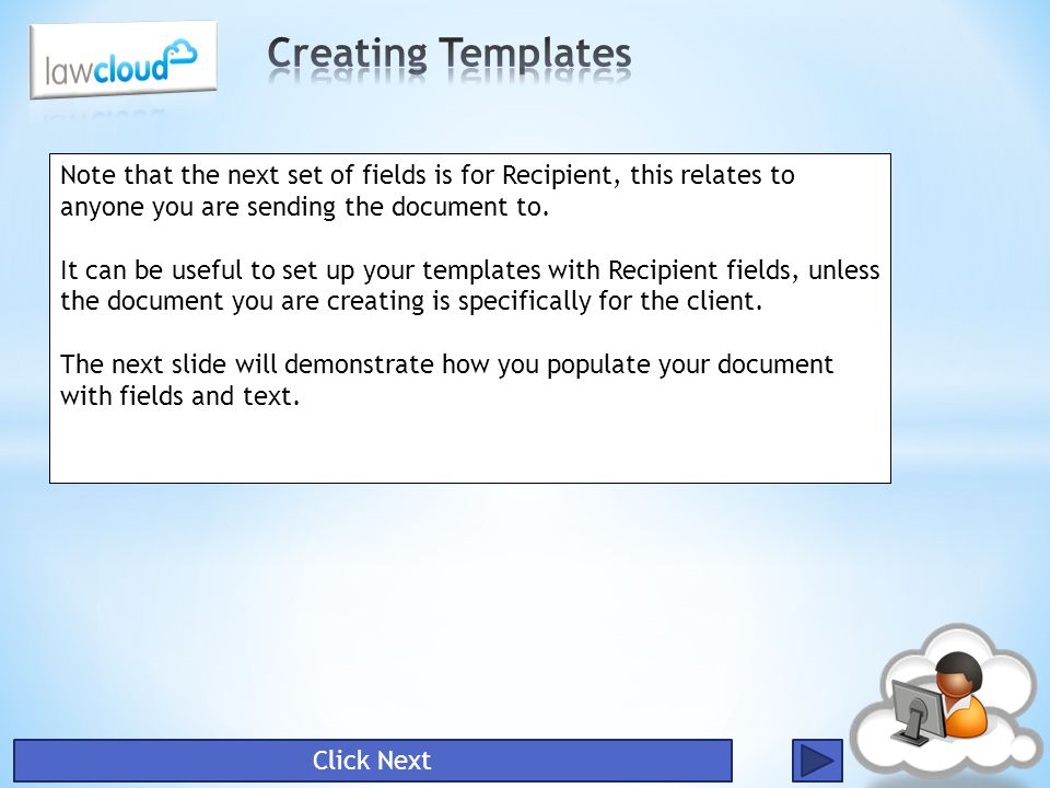 Creating Templates Note that the next set of fields is for Recipient, this relates to anyone you are sending the document to.