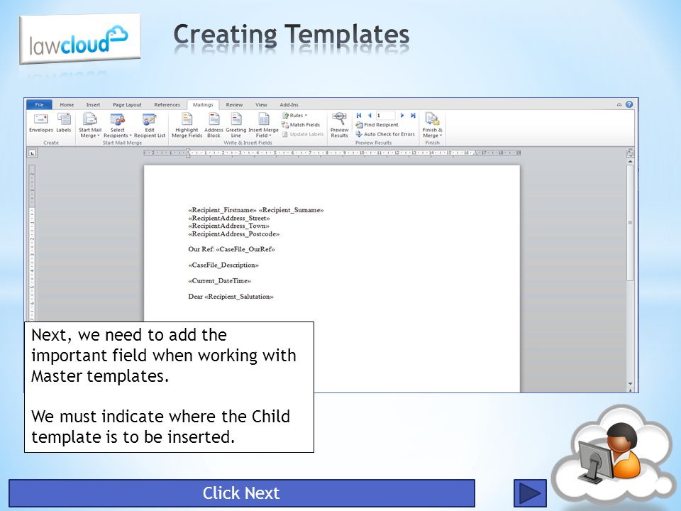 Creating Templates Next, we need to add the important field when working with Master templates.