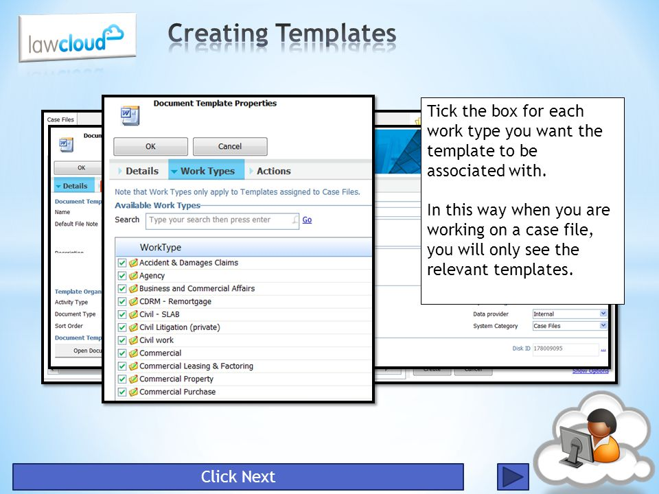 Creating Templates Tick the box for each work type you want the template to be associated with.