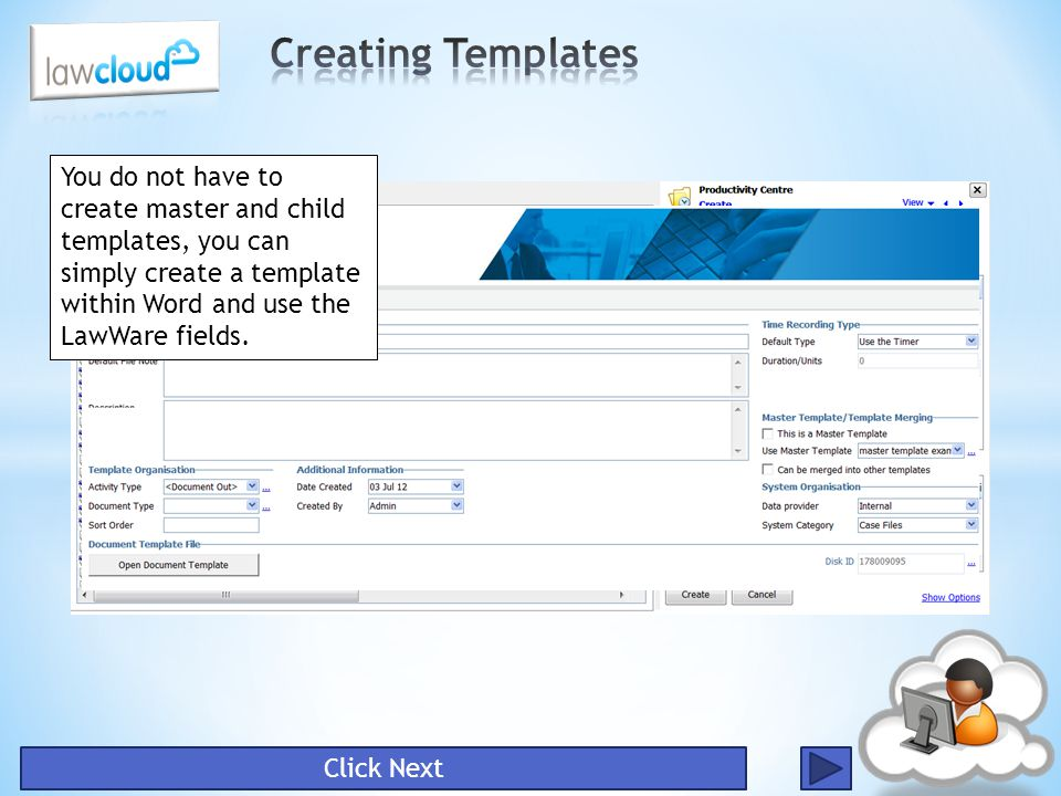 Creating Templates You do not have to create master and child templates, you can simply create a template within Word and use the LawWare fields.