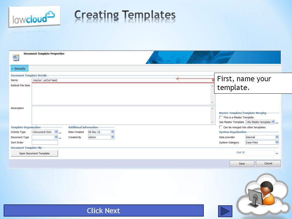 Creating Templates First, name your template. Click Next