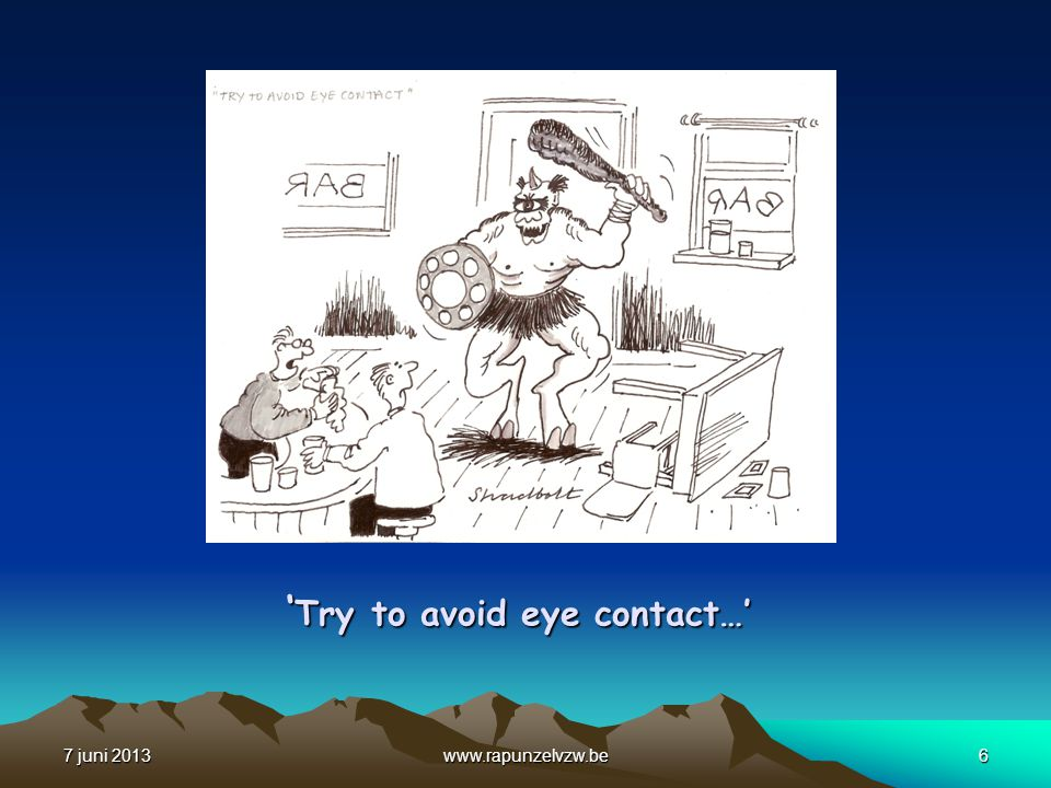 'Try to avoid eye contact…'