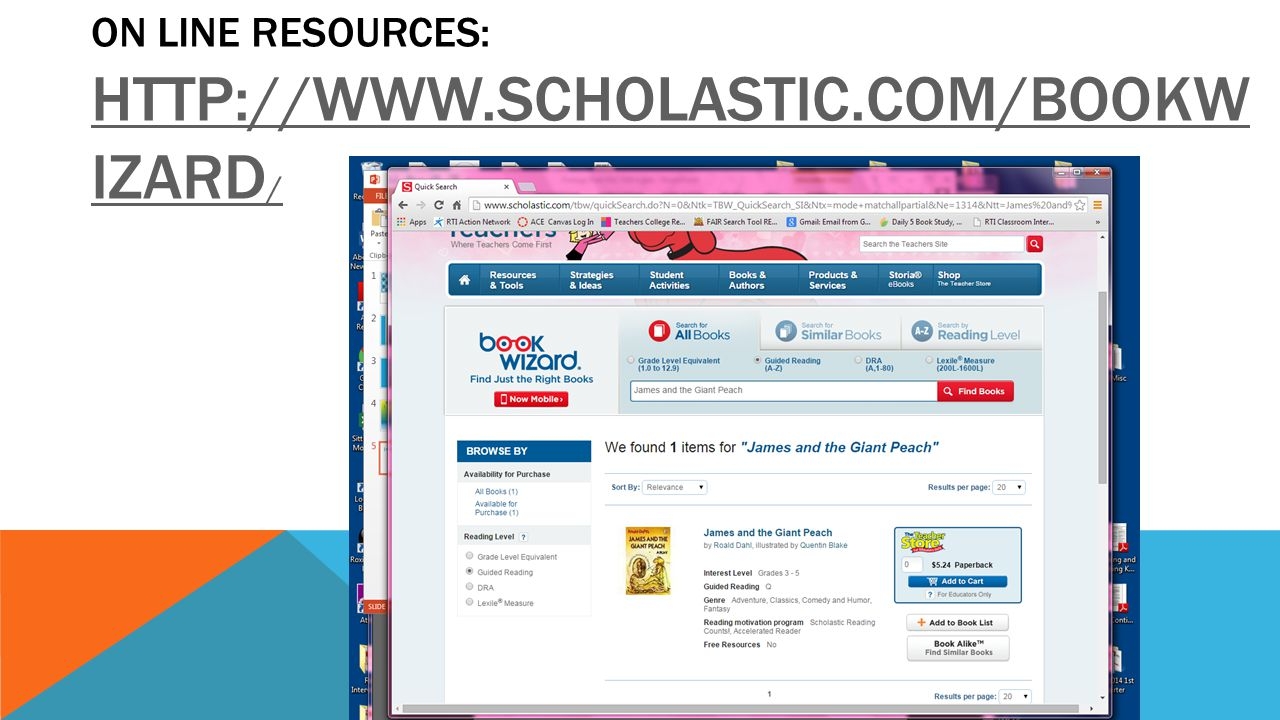 ON line Resources: http://www.scholastic.com/bookwizard/