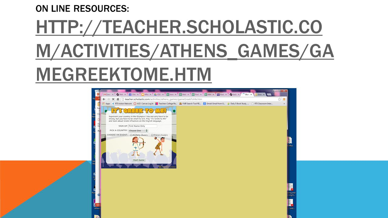 ON line Resources: http://teacher. scholastic