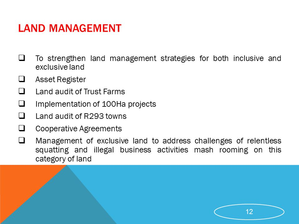 LAND MANAGEMENT To strengthen land management strategies for both inclusive and exclusive land. Asset Register.