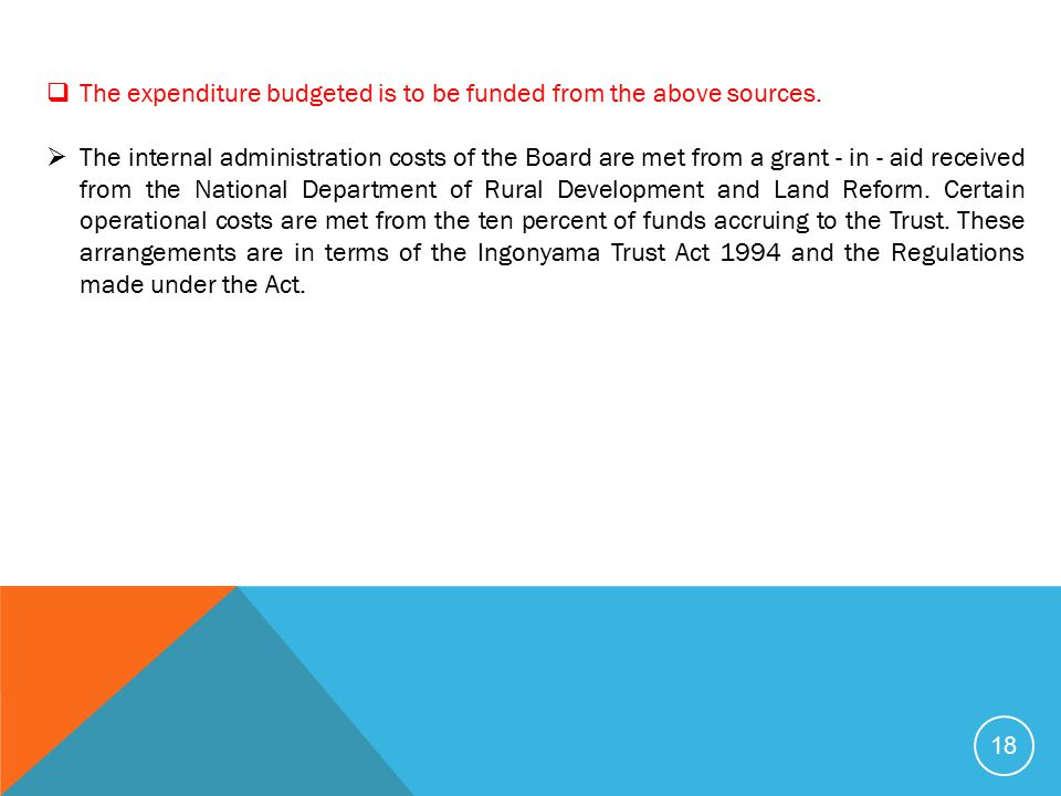 The expenditure budgeted is to be funded from the above sources.