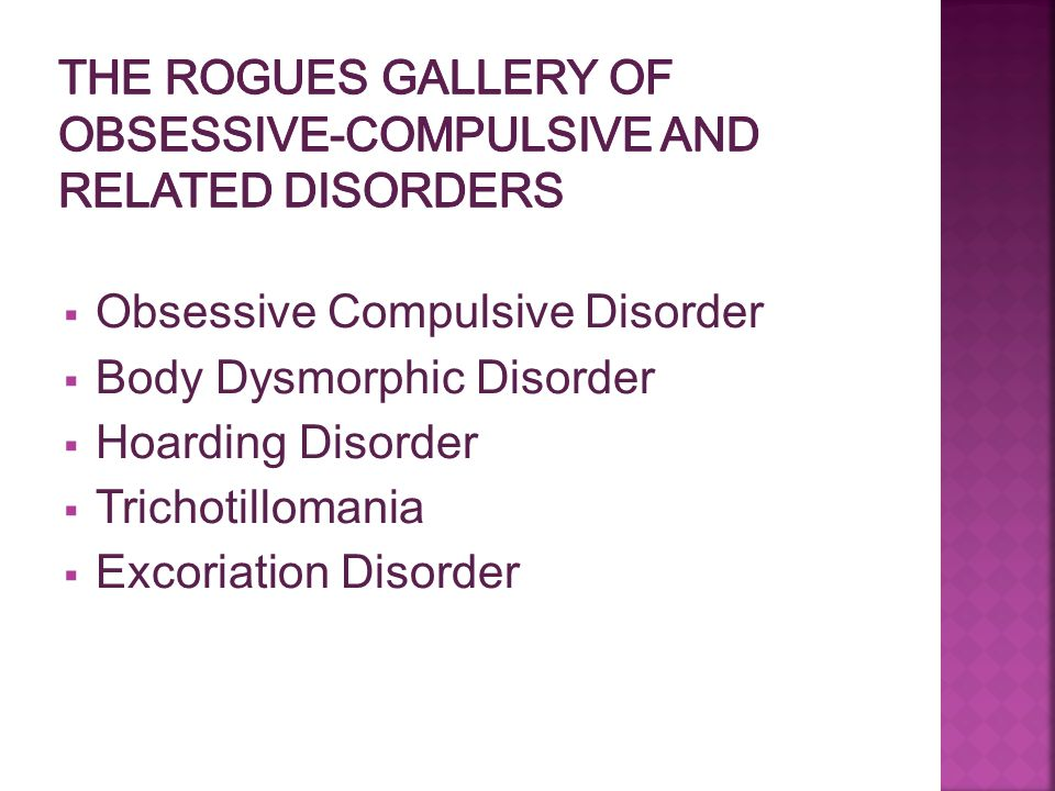 The Rogues Gallery of Obsessive-compulsive and related disorders