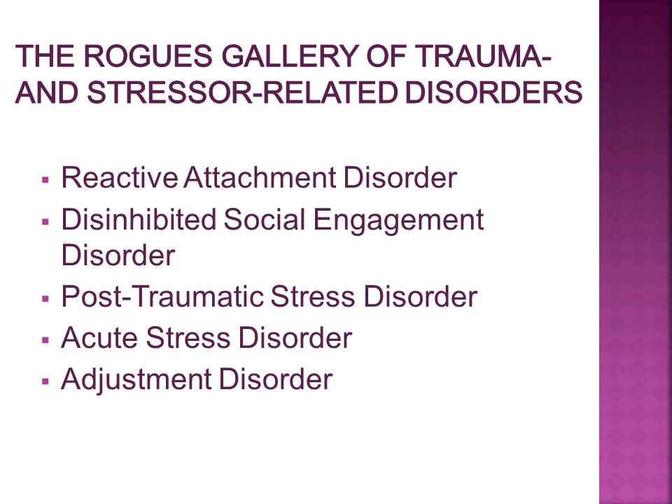 The Rogues Gallery of Trauma- and Stressor-related disorders