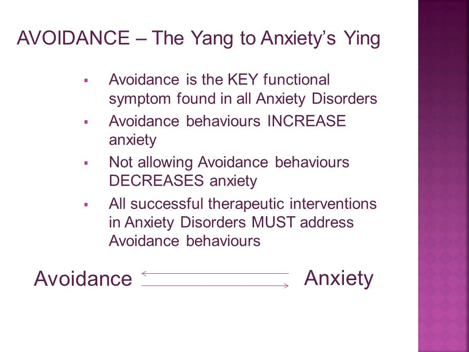 Avoidance Anxiety AVOIDANCE – The Yang to Anxiety's Ying
