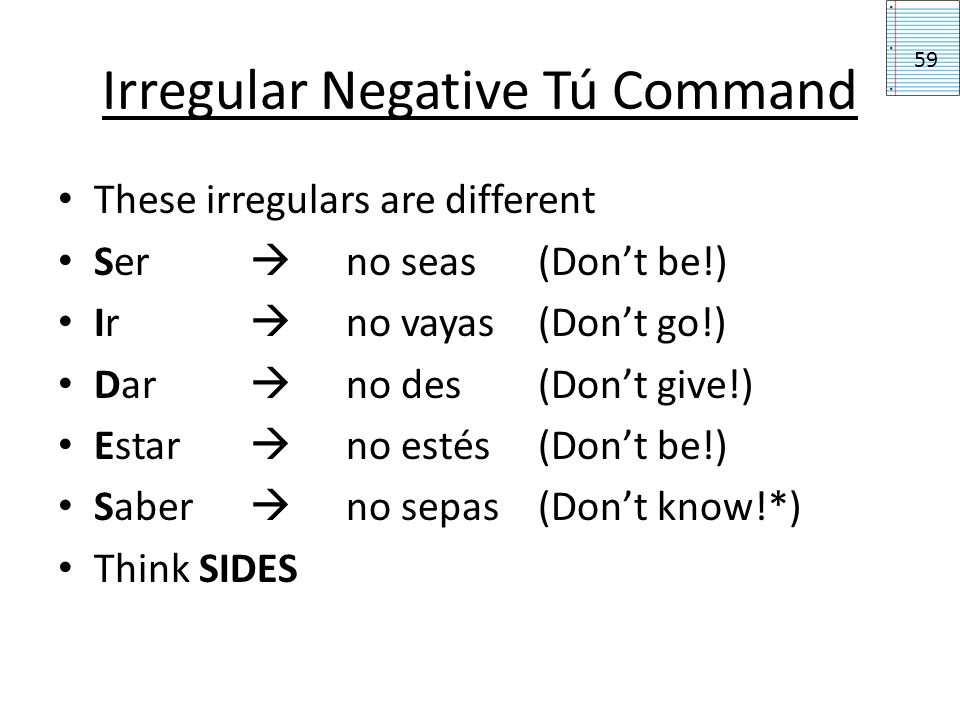 Irregular Negative Tú Command