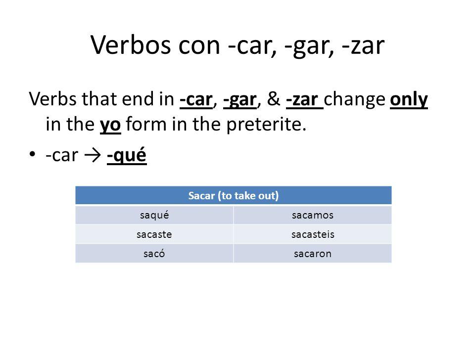 Verbos con -car, -gar, -zar