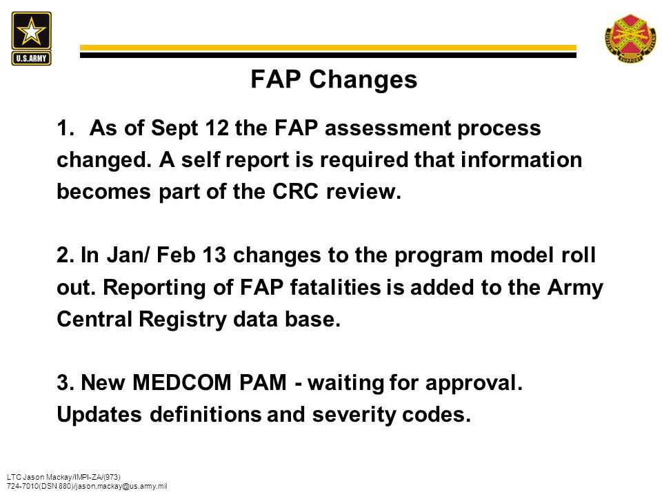 FAP Changes As of Sept 12 the FAP assessment process